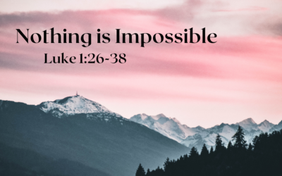 Nothing is Impossible 12.20.20