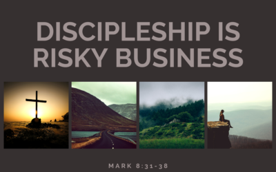 Discipleship is Risky Business 2.28.21