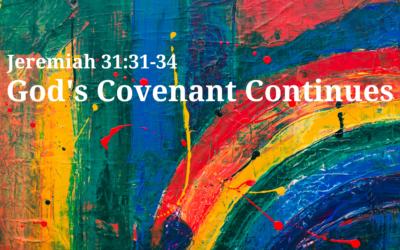 God's Covenant Continues 3.21.21