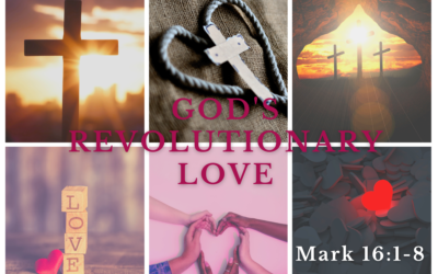 God's Revolutionary Love 4.4.21