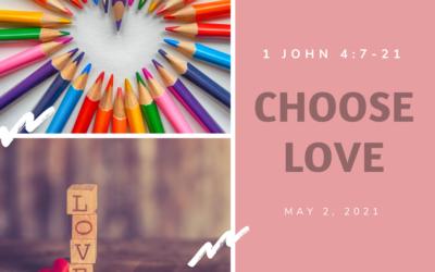 Choose Love 5.2.21