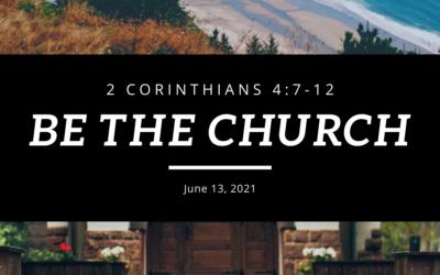 Be the Church 6.13.21