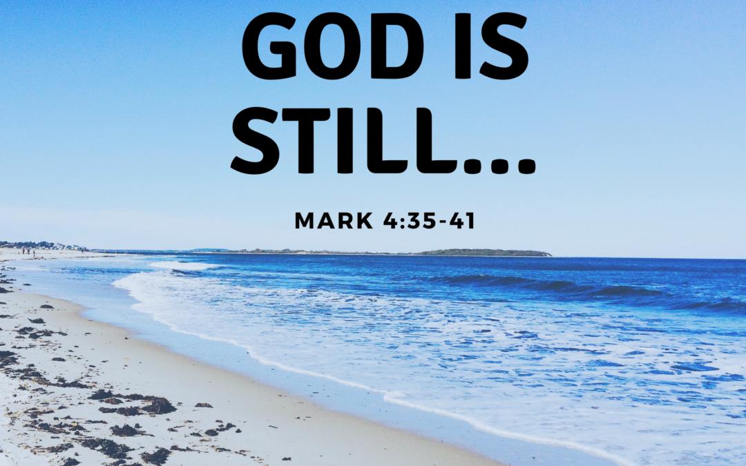 God is Still… 6.20.21